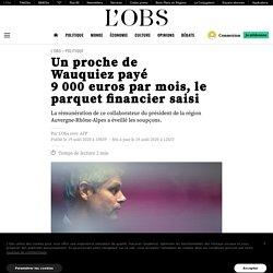 Un proche de Wauquiez payé 9 000 euros par mois, le parquet financier saisi Publié le 19 août 2020