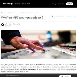 WAV ou MP3pour un podcast ? - Comment faire un podcast ?
