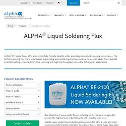 Liquid Flux Soldering - Alpha Assembly Solutions Inc.