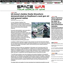 US Army's Soldier Radio Waveform demonstrated on Raytheon's next gen air and ground radios