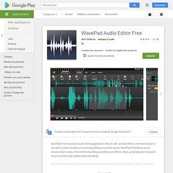 WavePad Audio Editor Free – Applications sur GooglePlay