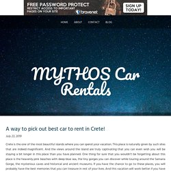 A way to pick out best car to rent in Crete!