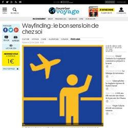 Wayfinding: le bon sens loin de chez soi