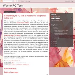 Contact Wayne PC tech to repair your cell phones in low cost
