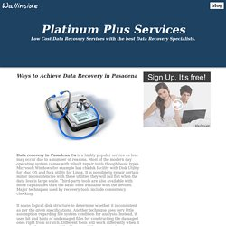 Ways to Achieve Data Recovery in Pasadena