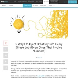 5 Ways to Add Creativity to Any Job -The Muse