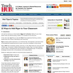 22 Ways to Add Rigor to Your Classroom