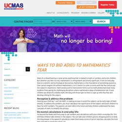 Ways to bid adieu to Mathematics' fear – UCMAS USA