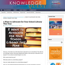 5 Ways to Advocate for Your School Library This Year