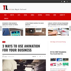 3 Ways to Use Animation for Your Business - TLists.com