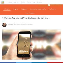 5 Ways an App Can Get Your Customers To Buy More