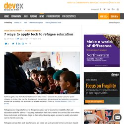 7 ways to apply tech to refugee education