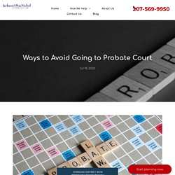 Ways to Avoid Going to Probate Court