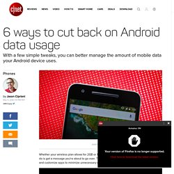 6 ways to cut back on Android data usage - CNET