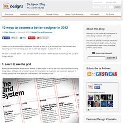 12 Ways to Become a Better Designer in 2012 - Designer Blog Designer Blog