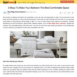 3 Ways To Make Your Bedroom The Most Comfortable Space