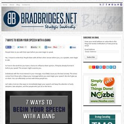 7 Ways to Begin Your Speech with a Bang - BradBridges.Net