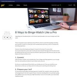 8 Ways to Binge-Watch Like a Pro