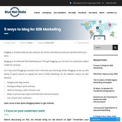 5 ways to blog for B2B Marketing - Blue Mail Media