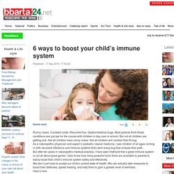 6 ways to boost your child's immune system