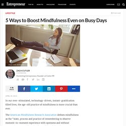 5 Ways to Boost Mindfulness Even on Busy Days