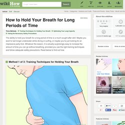Hold Your Breath for Long Periods of Time