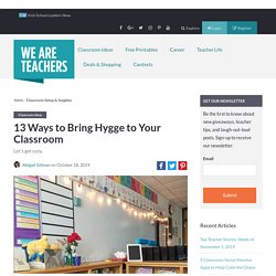 13 Ways To Bring Hygge to Your Classroom
