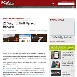 21 Ways to Buff Up Your Browser