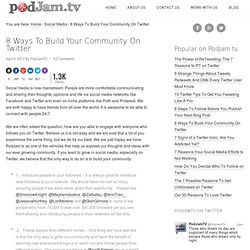 8 Ways To Build Your Community On Twitter