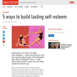 5 ways to build lasting self-esteem