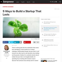 5 Ways to Build a Startup That Lasts