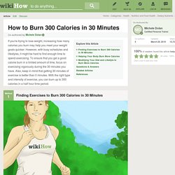 3 Ways to Burn 300 Calories in 30 Minutes
