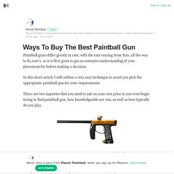 Ways To Buy The Best Paintball Gun – Planet Paintball – Medium