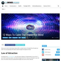 12 Ways To Calm The Overactive Mind