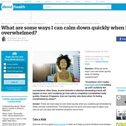 5 Ways to Calm Down Quickly - Feeling Overwhelmed? Calm Down Quickly - Stress Relief and Feeling Calm - Ways to Calm Down When Overwhelmed