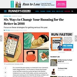 Six Ways to Change Your Running for the Better in 2016