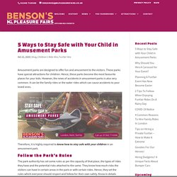 5 Ways to Stay Safe with Your Child in Amusement Parks