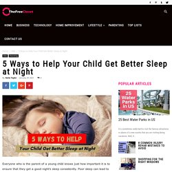 5 Ways to Help Your Child Get Better Sleep at Night