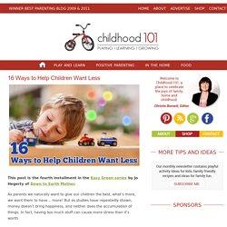 16 Ways to Help Children Want Less