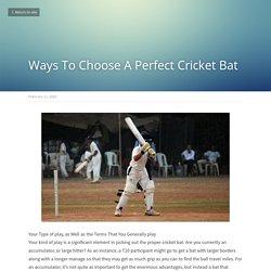 Ways To Choose A Perfect Cricket Bat