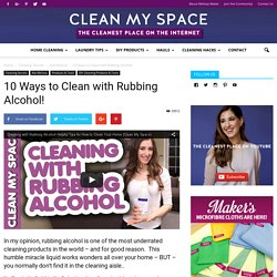 10 Ways to Clean with Rubbing Alcohol!