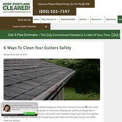 6 Ways to Clean Your Gutters Safely