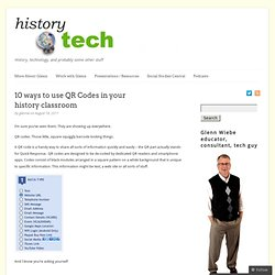 10 ways to use QR Codes in your history classroom