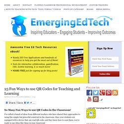 25 Fun Ways to use QR Codes for Teaching and Learning