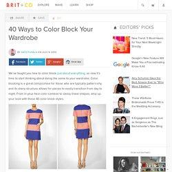 40 Ways to Color Block Your Wardrobe