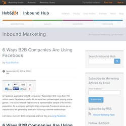 6 Ways B2B Companies Are Using Facebook