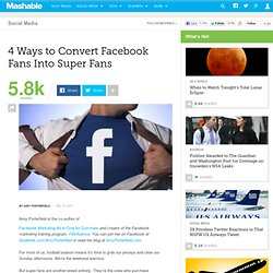 4 Ways to Convert Facebook Fans Into Super Fans