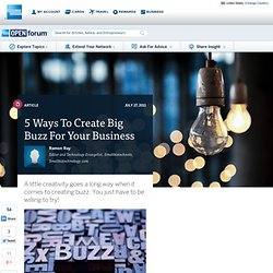 5 Ways To Create Big Buzz For Your Business
