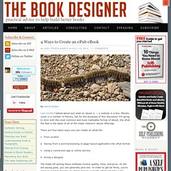 4 Ways to Create an ePub eBook by David Kudler