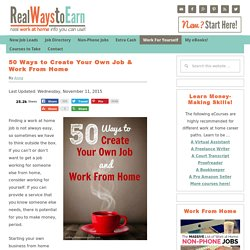 50 Ways to Create Your Own Job & Work From Home